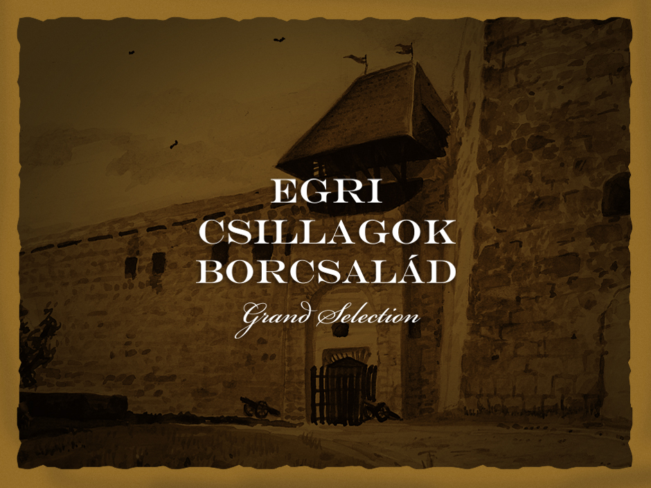 Egri Csillagok Grand selection